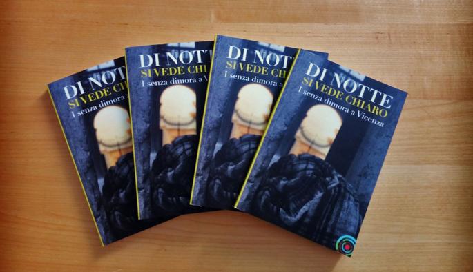 """""""Di notte si vede chiaro"""" il libro della Caritas Vicenza"""