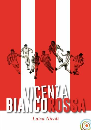 Vicenza Biancorossa!
