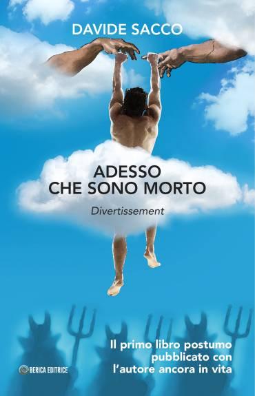 """""""Adesso che sono morto"""" di Davide Sacco"""